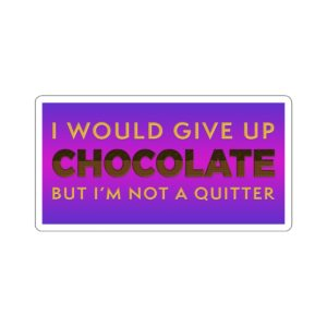 Quote (Chocolate) Kiss-Cut Stickers